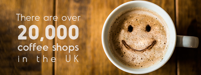 there are over 20,000 coffee shops in the UK